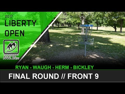 2017 Liberty Open | Final Round | Front 9 (Ryan, Waugh, Herm, Bickley) + Com
