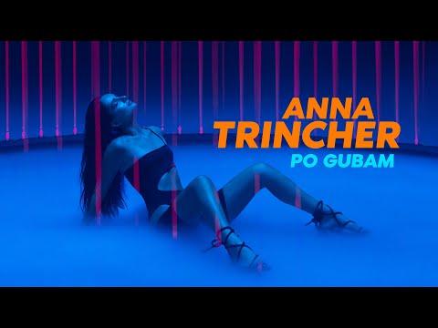 Смотреть клип Анна Тринчер - По Губам