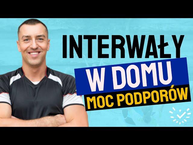 Trening Interwałowy w Domu - Góra Ciała - PODPORY - Trener Łukasz Choiński