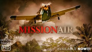 Mission Air - Official Trailer