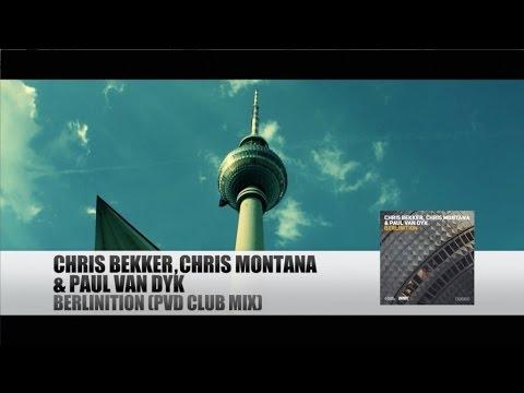 Chris Bekker, Chris Montana & Paul van Dyk - Berlinition (PvD Club Mix)