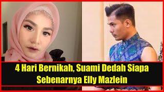 4 Hari Bernikah, Suami Dedah Siapa Sebenarnya Elly Mazlein