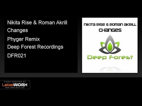 Nikita Rise & Roman Akrill - Changes (Phyger Remix)