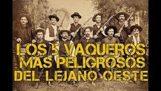 Los 5 vaqueros del oeste más peligrosos de la historia