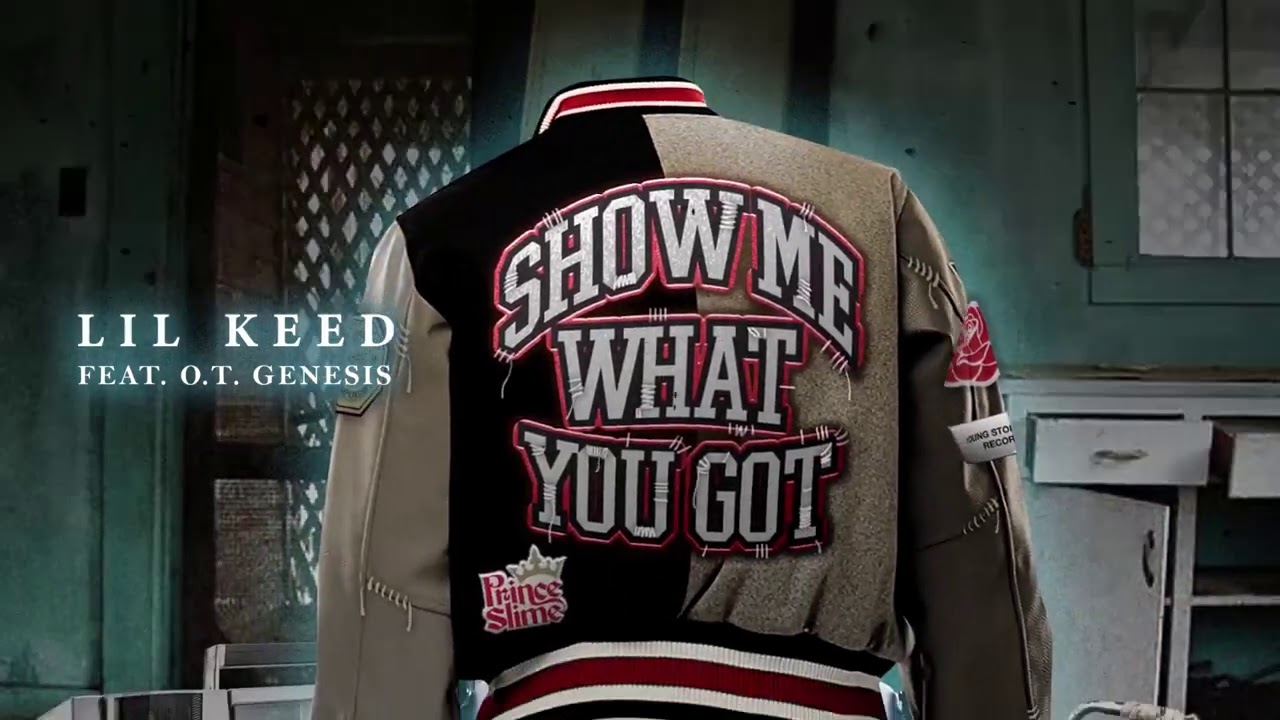 Lil Keed - Show Me What You Got (feat. O.T. Genasis) [Official Audio]