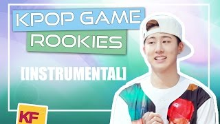 [KPOP GAME] 10 Rookies Songs (Instrumental )