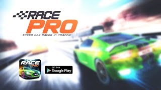 Race Pro - Speed Car Racer in Traffic (Android Game)