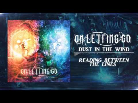 On Letting Go - Dust in the Wind
