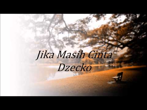 Dzecko - Jika Masih Cinta (KARAOKE)
