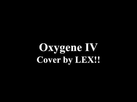 Oxygene IV (Cover by LEX!!)