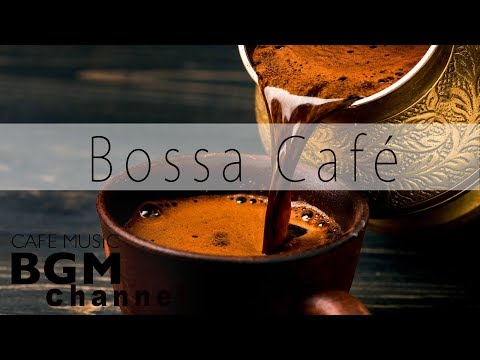 ☕️Bossa Nova  - Relaxing Cafe  - Smooth Jazz  - Background Coffee