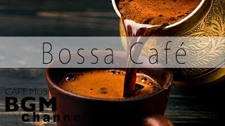 ☕️Bossa Nova Music - Relaxing Cafe Music - Smooth Jazz Music - Background Coffee Music
