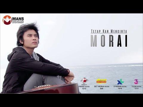 MORAI - TETAP KAN MENCINTA (Official Video Klip)