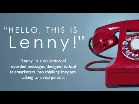 Lenny can frustrate a collections agent in two minutes or less