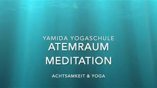 Atemraum Meditation, Achtsamkeit, Entspannung, (Notfallmeditation 3 Minuten)