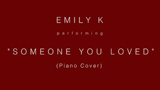 Emily K performing Someone You Loved (Piano Cover)