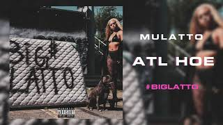 Mulatto ATL Hoe Official Audio Prod By JRHITMAKER