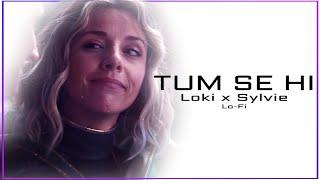 Loki x Sylvie | Tum Se Hi | Lo-Fi Mix