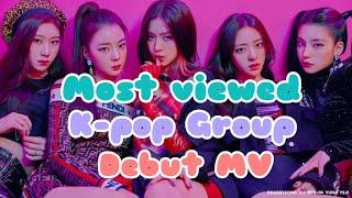 Top15 Most Viewed K Pop Group Debut Mv