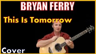 This Is Tomorrow Song Bryan Ferry Lyrics