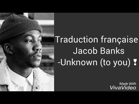 Traduction française Jacob Banks - Unknown (to you) ♡♡