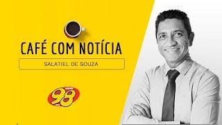 Café Com Notícias - 18/11/19