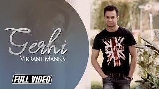 Gerhi   Vikrant Mann   Full Video Song   Latest Punjabi Song   Angel Records