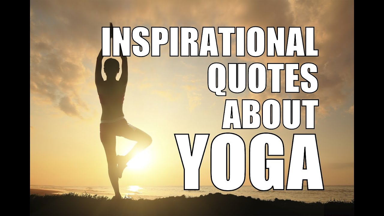 Quotes Yoga Most Beautiful & Inspirational Yoga Quotes  Youtube