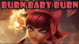 ~ Burn Baby Burn ~  (ノ◕ヮ◕)ノ