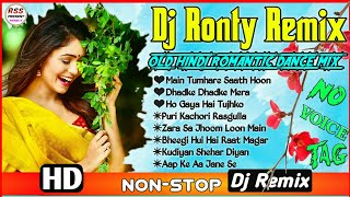 ONLY 🔝 RSS PRESENT ••||old Hindi romantic dance mix ~~|DJ R Ronty Remix || no voice tag