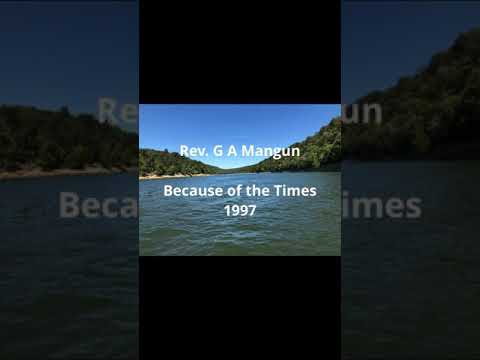 Rev. G A Mangun (Because of the Times) 1997