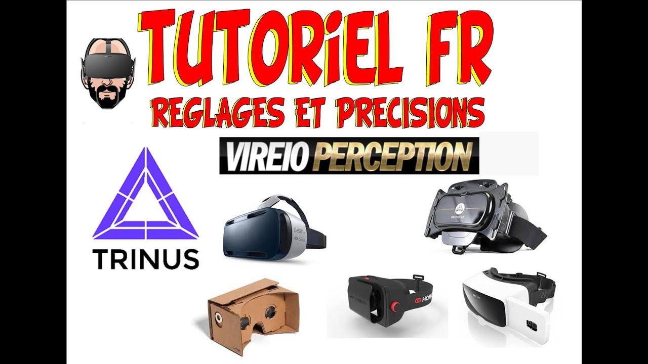 Tutoriel FR CardBoard sur PC N°2 -Vireio Perception ,,Trinus ,Réglages et  precisions