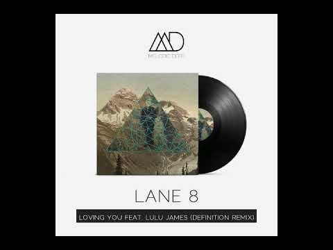 Lane 8 - Loving You Feat. Lulu James (Definition Remix) [Melodic Deep]    FREE DOWNLOAD
