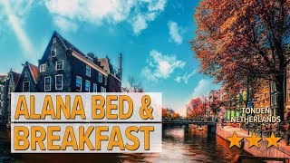 Alana Bed & Breakfast hotel review | Hotels in Tonden | Netherlands Hotels