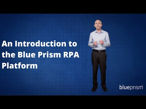 Introduction to the Blue Prism RPA Platform