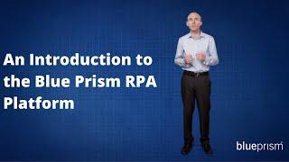 Introduction to Blue Prism Robotic Automation software platform