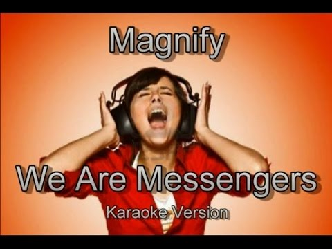 "We Are Messengers ""Magnify"" Karaoke Version"