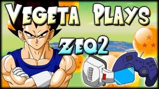 Vegeta Plays - ZEQ2