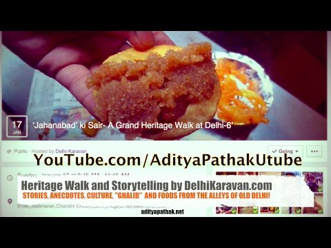 Jahanabad ki Sair - Stories, Culture, Ghalib and Foods of Old Delhi : Delhi Karavan (Jan 2016)