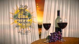 Lazy Days Winery - Summer Solstice Wine Festival.mov