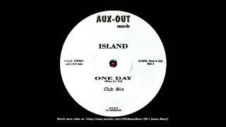 Island - One Day (Club Mix) (Rare) (90's Dance Music)
