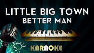 Little Big Town - Better Man | Karaoke Instrumental Lyrics Cover Sing Along