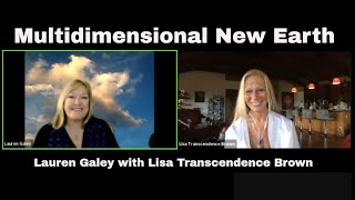 Multi-Dimensional New Earth: A Quantum Physical Reality with Lisa Transcendence Brown
