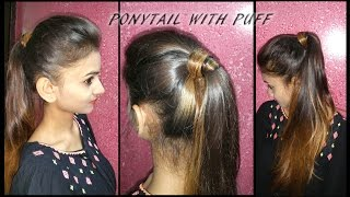 Ponytail With Puff : DIY Tutorial || Indian Girl Tutorial | High School / Office Ponytail
