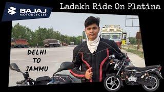LADAKH RIDE ON PLATINA   DAY 1   DELHI TO JAMMU #ladakhride2018 #lehladakh #bajajplatina