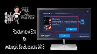 Como corrigir Erro na Instalação do BlueStacks Última versão já instalada Atualizado 2018