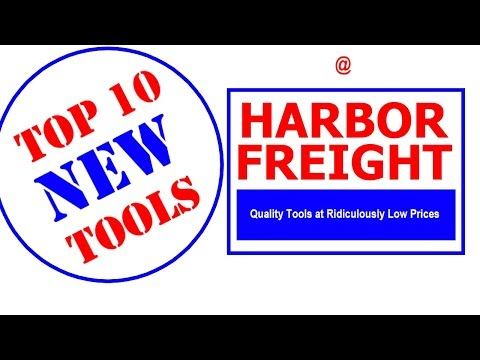 Top 10 New Tools at Harbor Freight
