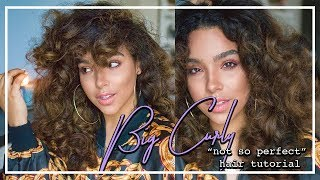 Big Curly NOT SO PERFECT Hair Tutorial