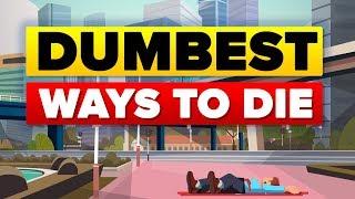 Dumbest Ways To Die