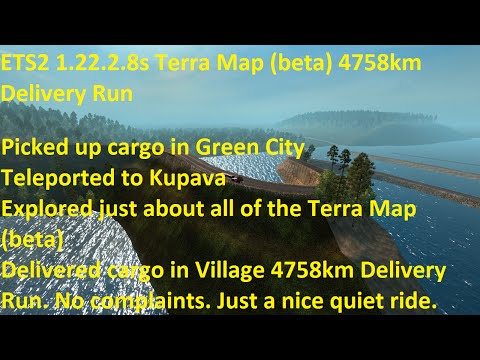 ETS2 1.22.2.8s Terra Map beta 4758km Delivery Run